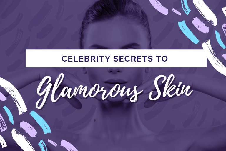 celebrity secrets to glamorous skin
