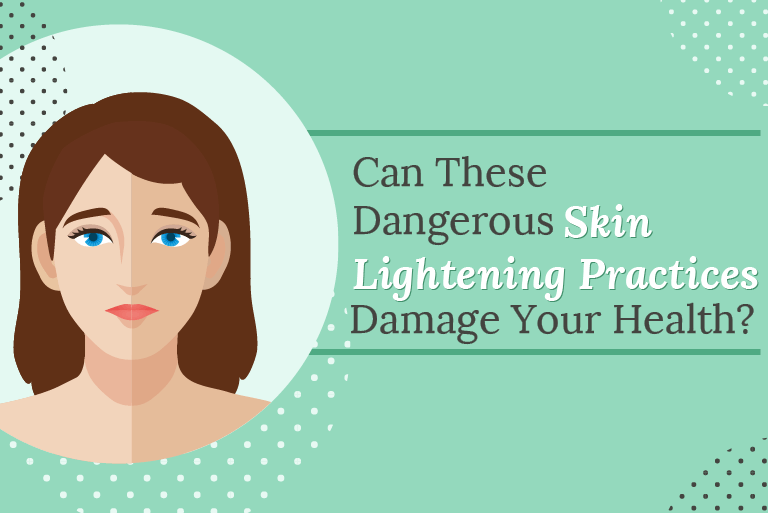Can These Dangerous Skin Lightening Practices Damage Your Health?