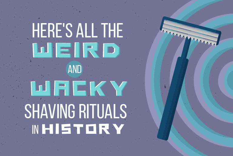 Here's All the Weird and Wacky Shaving Rituals in History