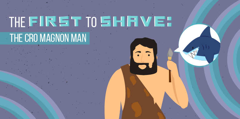 the first to shave : the cro magnon man